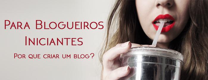 dicas-para-blogueiras-iniciantes-porque-criar-blog