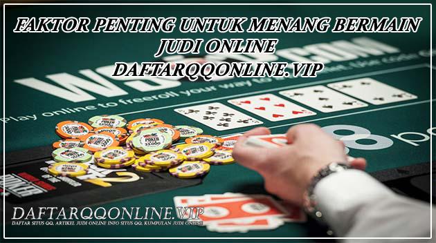 Faktor Penting Untuk Menang Bermain Judi Dominoqq Online