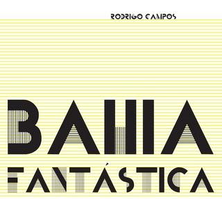 http://4.bp.blogspot.com/-tKLqxaHM2Js/T61jLfppLQI/AAAAAAAADsU/sMcIF472PEI/s320/rodrigo-campos-bahia-fantastica.jpg