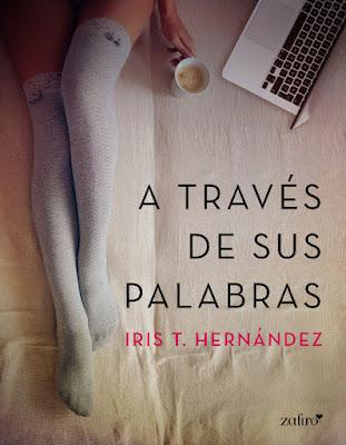 LIBRO - A través de sus palabras Iris T. Hernández (Zafiro - 12 Enero 2016) NOVELA ROMANTICA ADULTA - EROTICA Edición Digital ebook kindle | A partir de 18 años Comprar en Amazon España