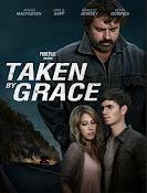 Taken by Grace (2013) ()