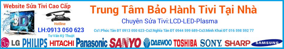 Sửa Tivi Tại Nhà Hà Nội LCD,LED,PLASMA  0913 050 623