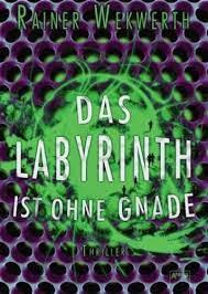 http://www.amazon.de/Das-Labyrinth-ist-ohne-Gnade/dp/3401067907/ref=sr_1_1?ie=UTF8&qid=1406125751&sr=8-1&keywords=das+labyrinth+ist+ohne+gnade