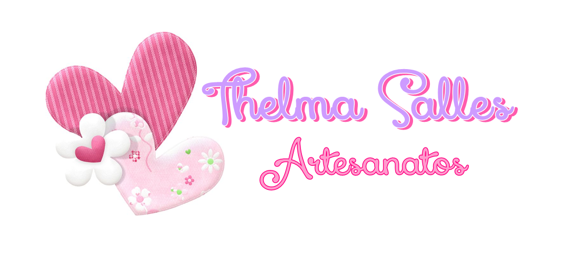 Thelma Salles ღ Artesanatos