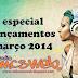Transmissão Especial - Principais lançamentos Março 2014