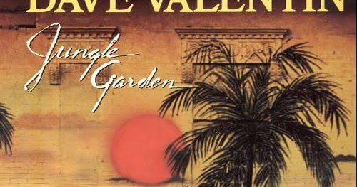 Dave Valentin Jungle Garden