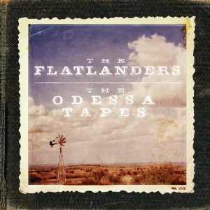 Flatlanders Odessa Tapes Vinyl Release Date