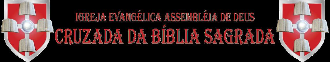 IGREJA EVANGÉLICA ASSEMBLEIA DE DEUS CRUZADA DA BÍBLIA SAGRADA