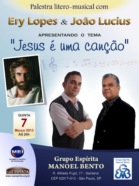 Ery Lopes & João Lucius - palestra lítero-musical espírita