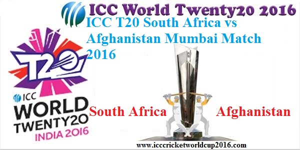 ICC T20 South Africa vs Afghanistan Mumbai Match Result 2016