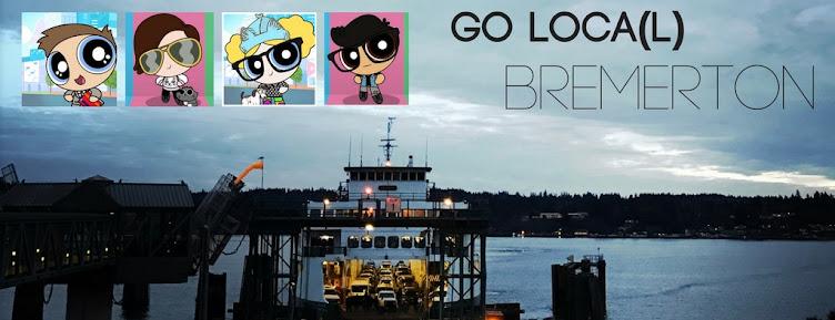 Go Loca(l) Bremerton