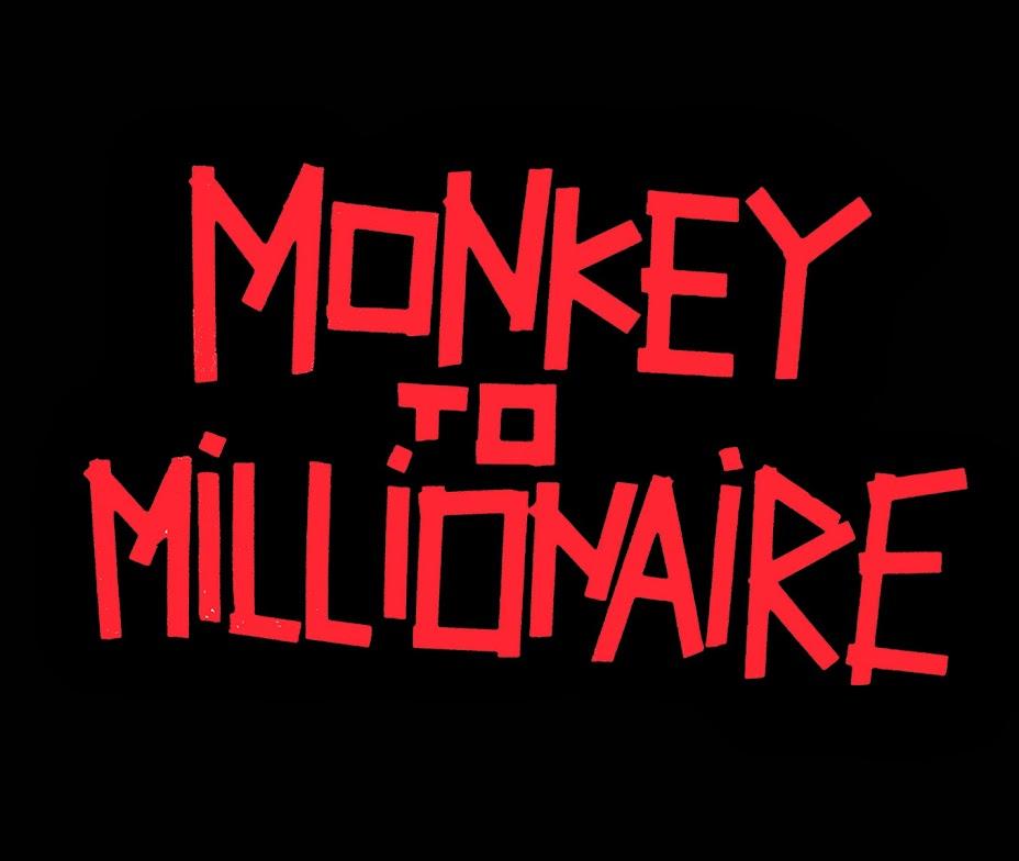 Monkey To Millionaire
