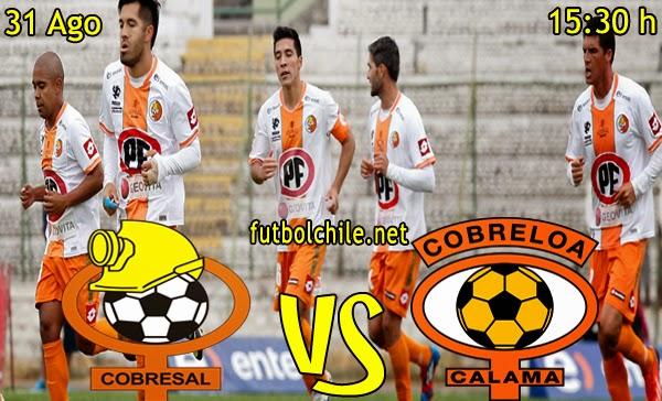 Cobresal vs Cobreloa - Campeonato Apertura - 15:30 h - 31/08/2014