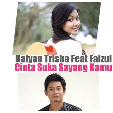 Daiyan Trisha - Cinta Suka Sayang Kamu (feat. Faizul Sany) MP3