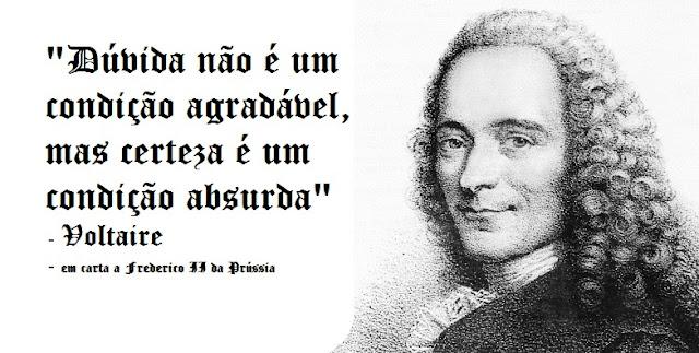 Voltaire - Motivacional - Dúvida e Certeza