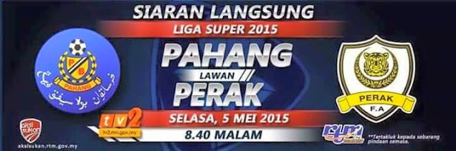 Live Pahang Vs Perak 5 Mei 2015
