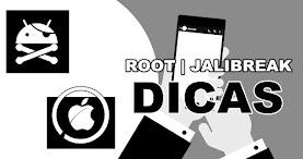 DICAS | ROOT E JALIBREAK