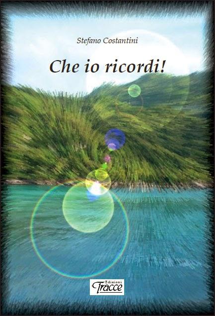 Stefano Costantini: Che io ricordi
