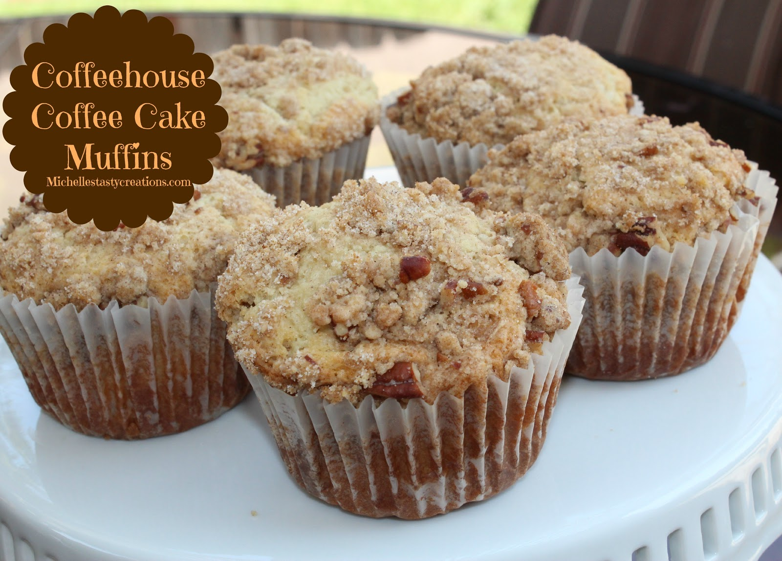 Michelle's Tasty Creations: Coffeehouse Coffee Cake Muffins