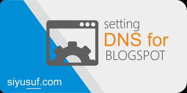 Pengaturan DNS Dasar Untuk Pengguna Blogspot