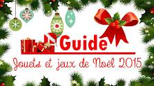 Guide des jouets et jeux de Noël 2015 (Partie 2/3)