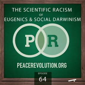 Episode064 - The Scientific Racism of Eugenics & Social Darwinism