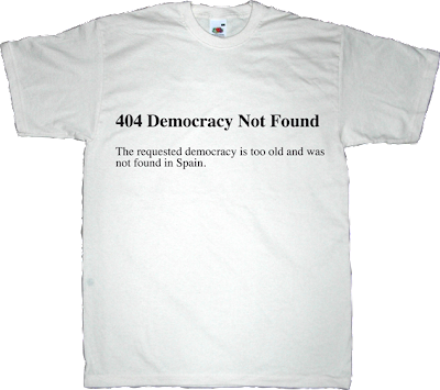 spanish spainrevolution internet 2.0 obsolete useless Politics useless kingdoms t-shirt ephemeral-t-shirts