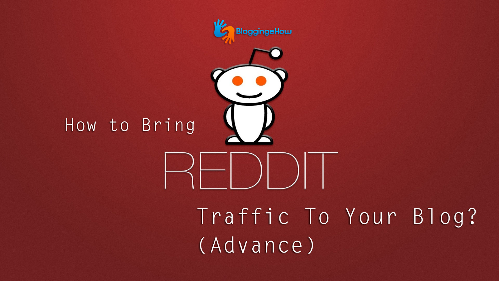 bring reddit traffic to your blog