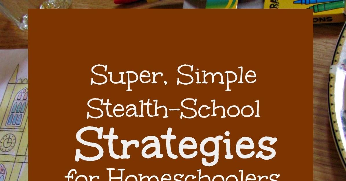 How to Work & Homeschool: {Homeschool Tips} Simple Stealth ...