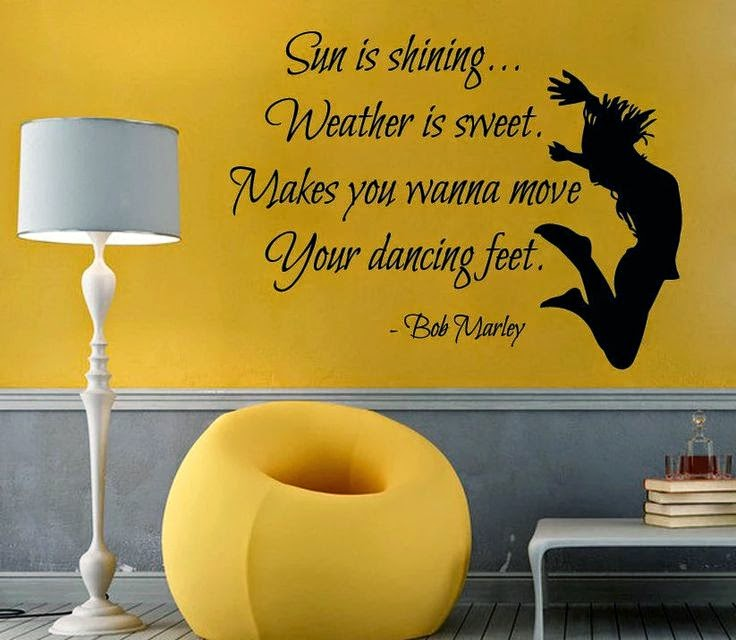 """Sun is shining... Weather is sweet. Makes you wanna move your dancing feet."" ~ Bob Marley; Picture of a wall mural silhouette of someone dancing."