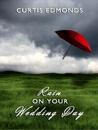 It's Always Ruetten: Rain on Your Wedding Day by Curtis Edmonds