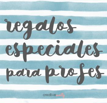 http://creativemindly.blogspot.com.es/2015/05/regalos-bonitos-especiales-baratos-para-profesores.html