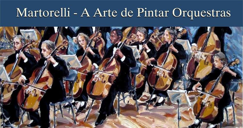 Martorelli - A Arte de Pintar Orquestras
