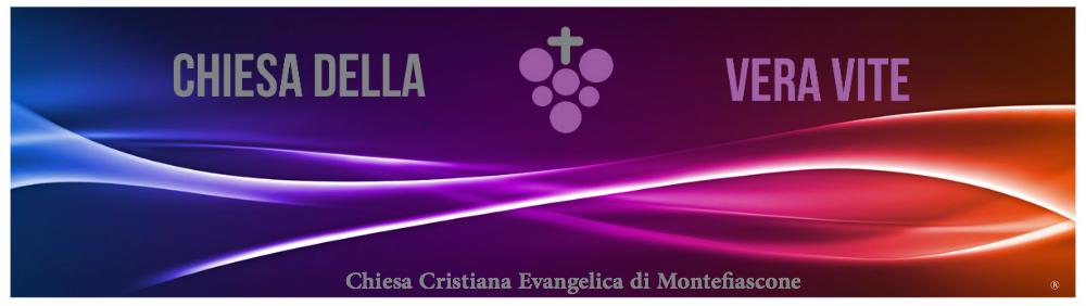 Benvenuti nella Chiesa Cristiana Evangelica della Vera Vite di Montefiascone (VT)