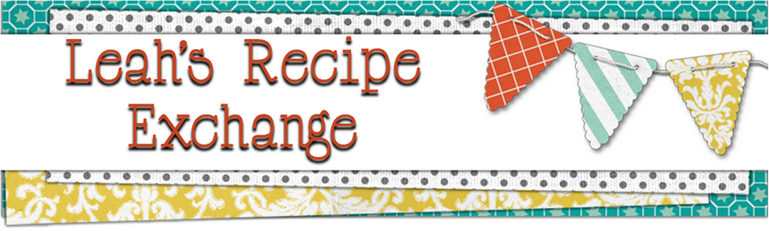 Leah's Recipe Exchange