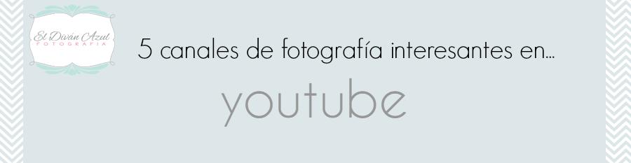El Diván Azul: recomendaciones- tutoriales-fotografía-youtube