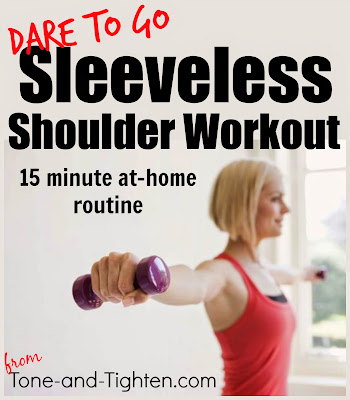 http://www.tone-and-tighten.com/2014/04/sleeveless-shoulder-workout-15-minute.html
