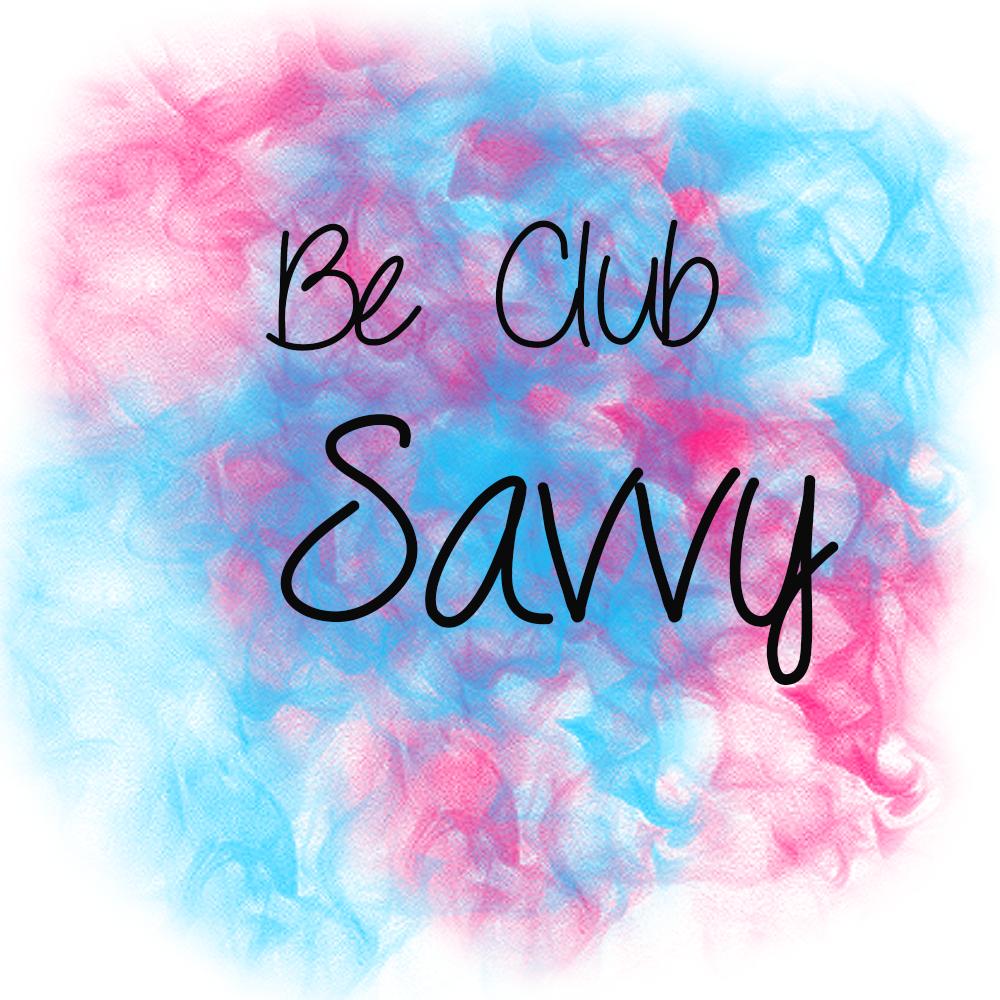 Be club savvy