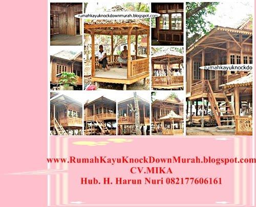 rumah kayu knock down murah CV. MIKA   H. Harun Nuri (082177606161) mail :pangerantabas@yahoo.co.id