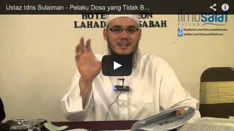Ustaz Idris Sulaiman – Pelaku Dosa yang Tidak Bertaubat