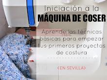 TALLER DE INICIACIÓN A LA MÁQUINA DE COSER EN SEVILLA