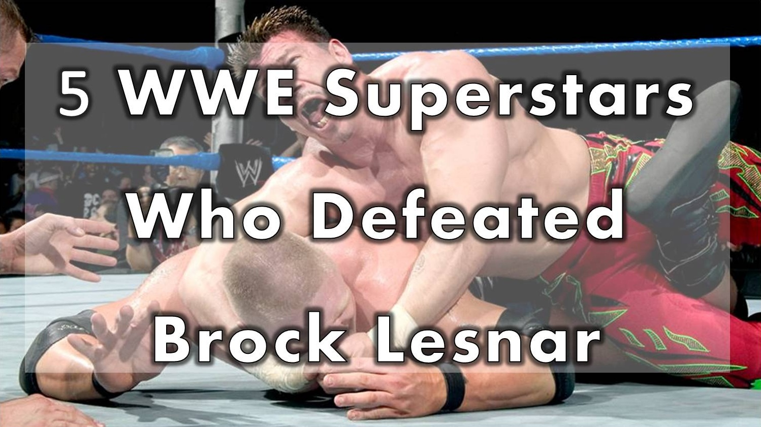 5 superstars who defeated brock
