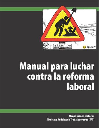 Manual para luchar contra la reforma laboral