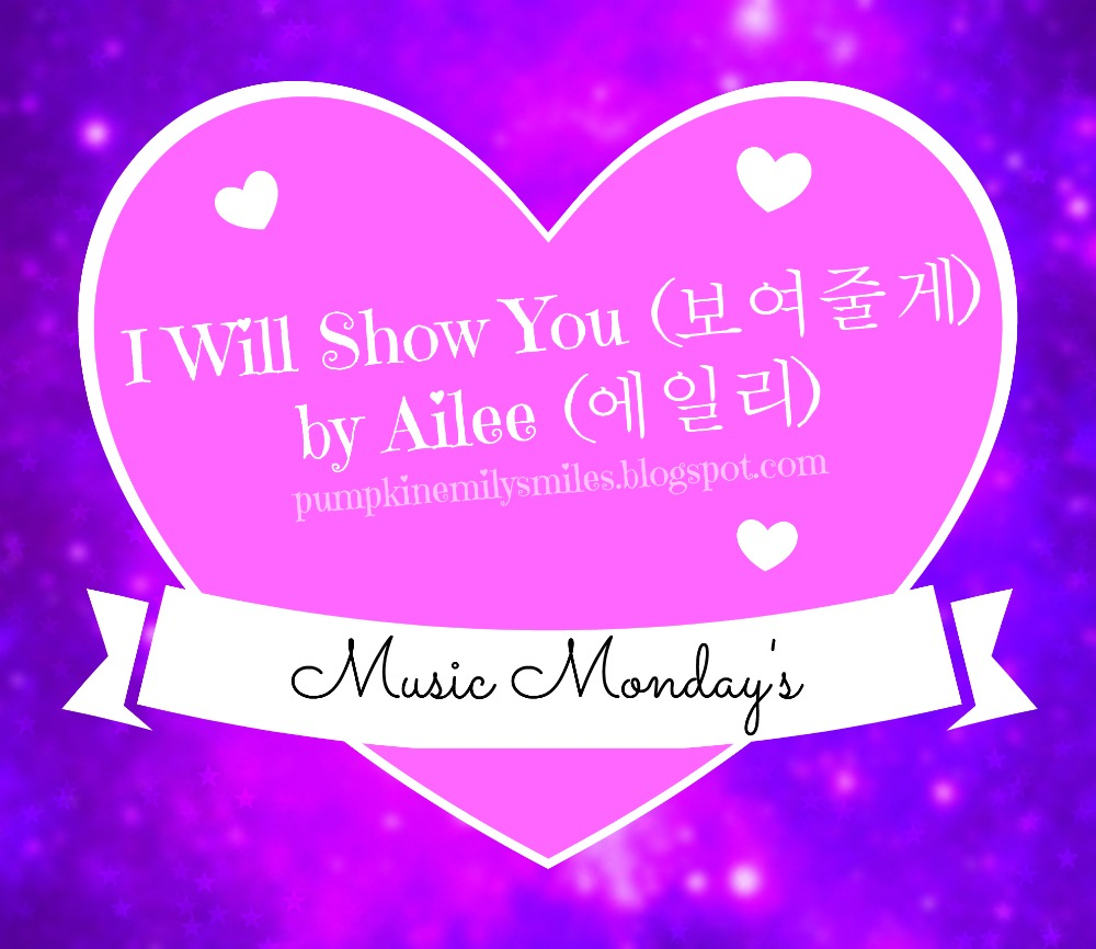 I Will Show You (보여줄게) by Ailee (에일리) Music Monday's