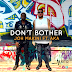 New AUDIO | Joh Makini Ft. AKA - Don't Bother | Download/Listen
