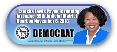 LATOSHA LEWIS PAYNE IS ASKING FOR YOUR VOTE ON NOVEMBER 6, 2018 IN HARRIS COUNTY, TEXAS