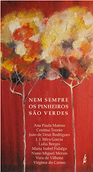 """Co-autora na obra """"Nem Sempre Os Pinheiros São Verdes"""" (2016) Poética Edições"""