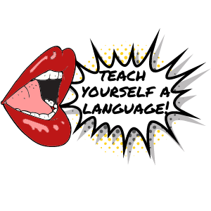 Teach Yourself a Language!