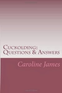 Cuckolding: Questions & Answers by Caroline James
