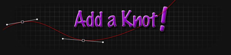 Add a knot!